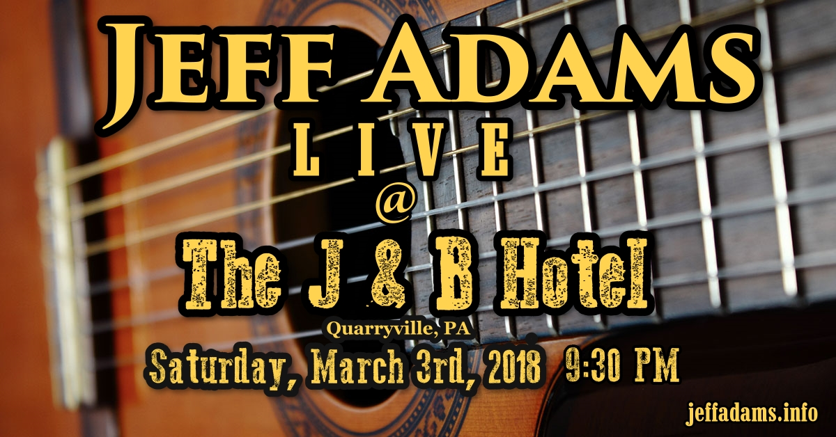 Jeff Adams @ The J & B 3/3