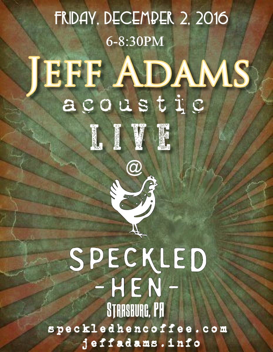Jeff Adams @ Speckled Hen on Nov 11nd !