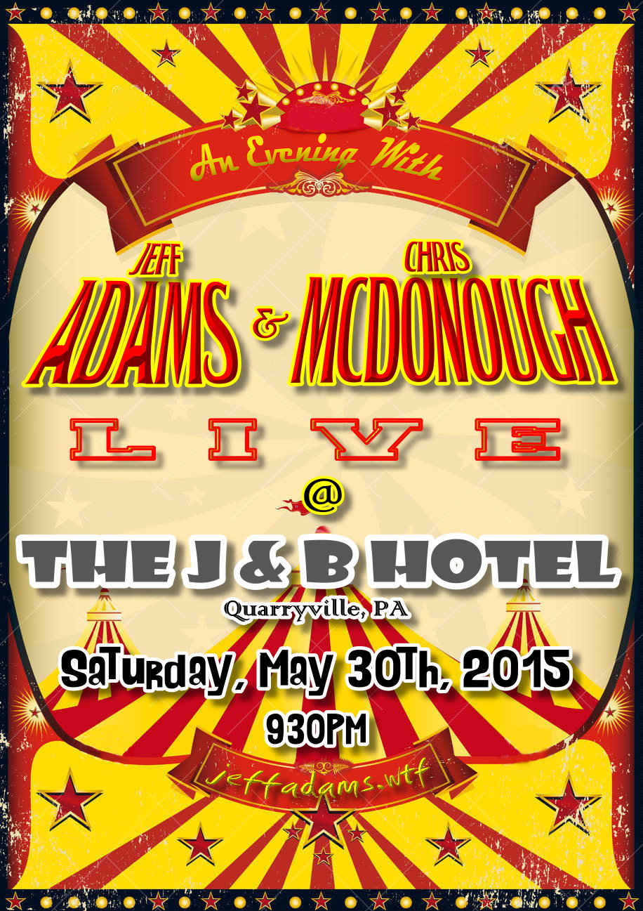 Adams & McDonough @ The J & B on May 30th