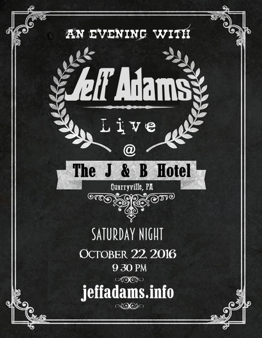 Jeff Adams @ The J & B on October 22nd !