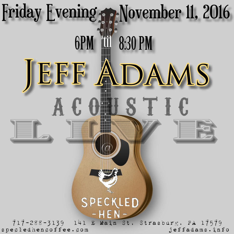 Jeff Adams @ Speckled Hen on Nov 11/11, with Special Guest, Chris McDonough